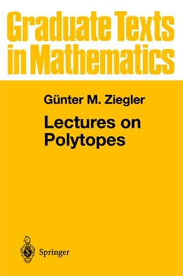 Lectures on Polytopes Gunter M. Ziegler 9780387943657