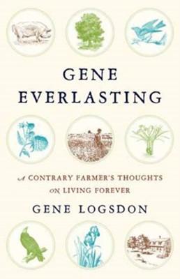 Gene Everlasting Gene Logsdon 9781603585392