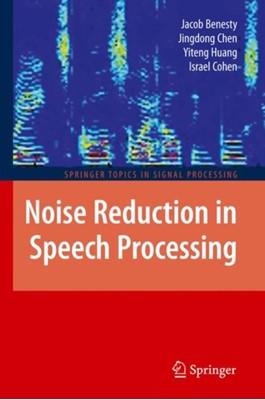 Noise Reduction in Speech Processing Yiteng Huang, Jacob Benesty, Israel Cohen, Jingdong Chen 9783642101373