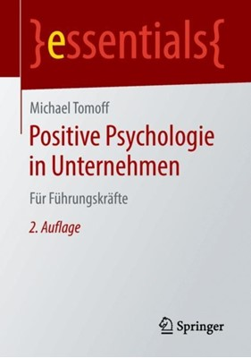 Positive Psychologie in Unternehmen Michael Tomoff 9783658216184