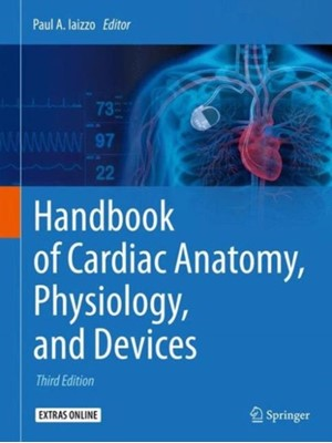 Handbook of Cardiac Anatomy, Physiology, and Devices  9783319194639