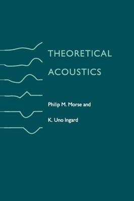 Theoretical Acoustics Philip M. Morse, K. Uno Ingard 9780691024011