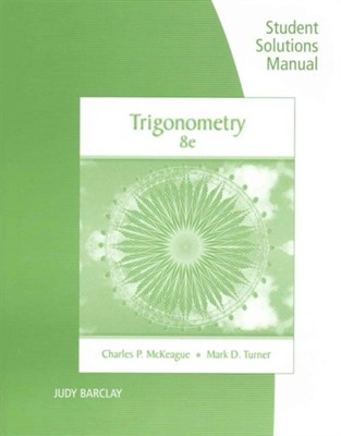 Student Solutions Manual for McKeague/Turner's Trigonometry, 8th Charles P McKeague, Mark D Turner, Charles McKeague 9781305877863