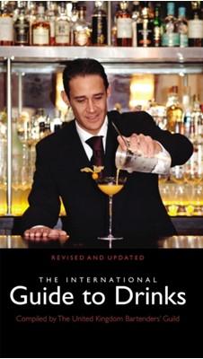 International Guide To Drinks United Kingdom Bartender Guild 9780091951351