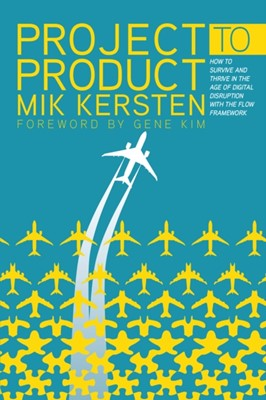 Project to Product Mik Kersten 9781942788393