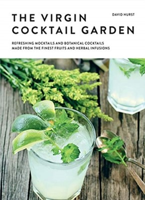 The Virgin Cocktail Garden David Hurst 9781911130642