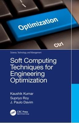 Soft Computing Techniques for Engineering Optimization Supriyo (Associate Professor Roy, Kaushik (Assocate Professor Kumar, J. Paulo (Professor Davim, Kaushik (Briila Institute of Technology Kumar 9780367148614