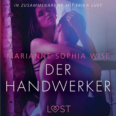 Der Handwerker: Erika Lust-Erotik Marianne Sophia Wise 9788726112931