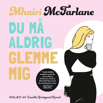 Du må aldrig glemme mig Mhairi McFarlane 9789176336052