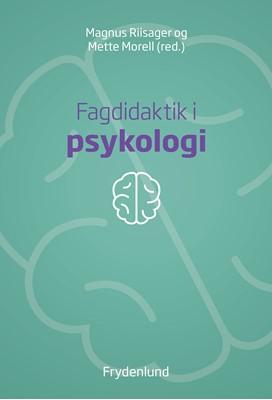 Fagdidaktik i psykologi Magnus Riisager, Mette Morell 9788772160412