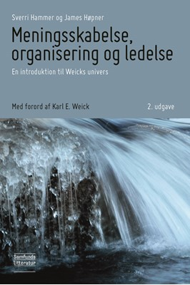 Meningsskabelse, organisering og ledelse Sverri Hammer, James Høpner 9788759333983