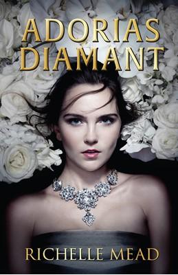 Adorias diamant (Det glitrende hof 1) Richelle Mead 9788771656909