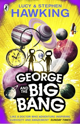 George and the Big Bang Stephen Hawking, Lucy Hawking, Stephen (University of Cambridge) Hawking 9780552559621