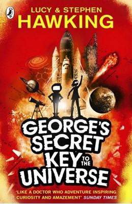 George's Secret Key to the Universe Stephen Hawking, Lucy Hawking, Stephen (University of Cambridge) Hawking 9780552559584