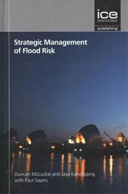 Strategic Management of Flood Risk Duncan McLuckie 9780727761378