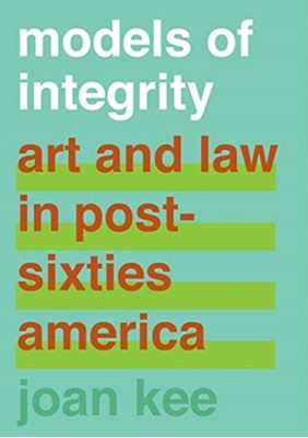 Models of Integrity Joan Kee 9780520299382