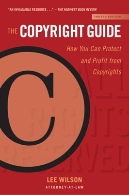 The Copyright Guide Lee Wilson 9781621536994