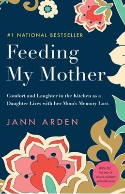 Feeding My Mother Jann Arden 9780735273931