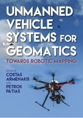 Unmanned Vehicle Systems for Geomatics  9781849951272