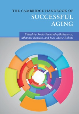 The Cambridge Handbook of Successful Aging  9781316614747