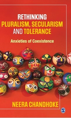 Rethinking Pluralism, Secularism and Tolerance Neera Chandhoke 9789353281984