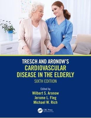 Tresch and Aronow's Cardiovascular Disease in the Elderly  9781138558298