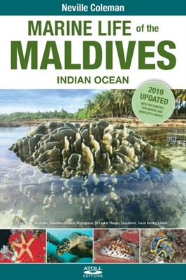Marine Life of the Maldives - Indian Ocean Tom Bridge, Neville Coleman, Tim Godfrey, Charlotte Moritz 9781876410391