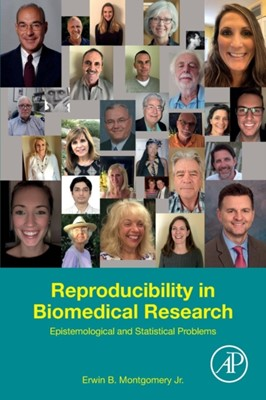 Reproducibility in Biomedical Research Erwin B. Montgomery 9780128174432