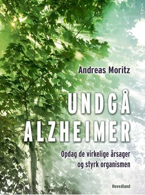 Undgå Alzheimer Andreas Moritz 9788726138795