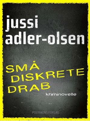 Små diskrete drab Jussi Adler-Olsen 9788740055511