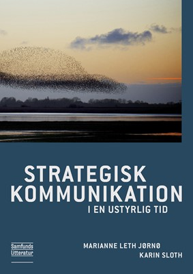 Strategisk kommunikation i en ustyrlig tid Karin Sloth, Marianne Leth Jørnø 9788759329092