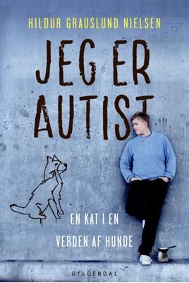 Jeg er autist Hildur Grauslund Nielsen 9788702282573