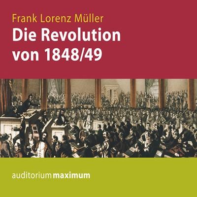 Die Revolution von 1848/49 Frank Lorenz Müller 9783534594337