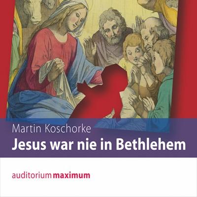 Jesus war nie in Bethlehem Martin Koschorke 9783534594276