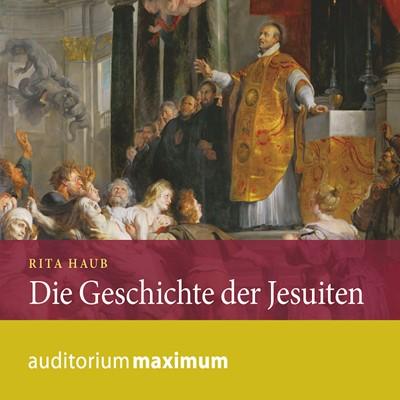 Die Geschichte der Jesuiten Rita Haub 9783534594191