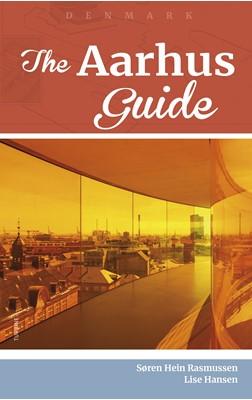 The Aarhus Guide Lise Hansen, Søren Hein Rasmussen 9788740654806