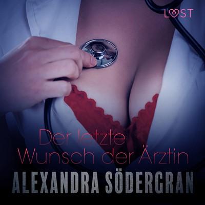 Der letzte Wunsch der Ärztin: Erotischer Roman Alexandra Södergran 9788726023695