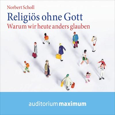 Religiös ohne Gott Norbert Scholl 9788711811788