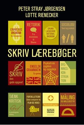 Skriv lærebøger Lotte Rienecker, Peter Stray Jørgensen 9788759332351