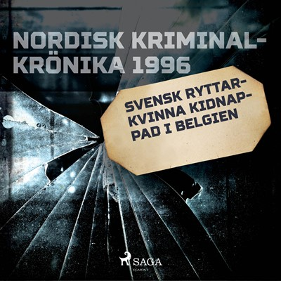 Svensk ryttarkvinna kidnappad i Belgien - Diverse 9788726181265