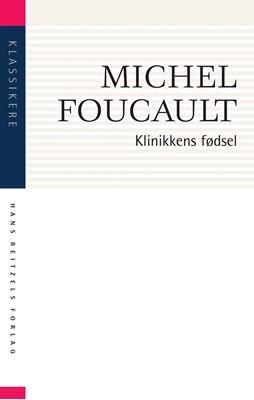 Klinikkens fødsel Michel Foucault 9788741276144