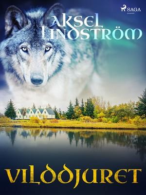 Vilddjuret Aksel Lindström 9788726087680