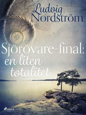 Sjörövare-final: en liten totalitet Ludvig Nordström 9788726062991