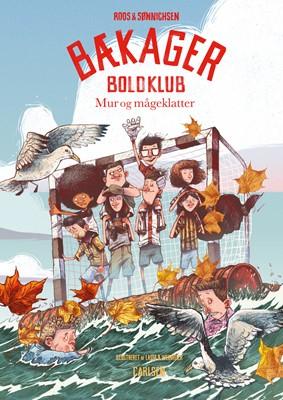 Bækager Boldklub (3) - Mur og mågeklatter Ole Sønnichsen, Jesper Roos Jacobsen 9788711907061
