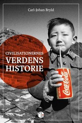 Civilisationernes verdenshistorie Carl-Johan Bryld 9788770170499