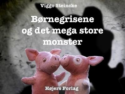 Børnegrisene og det mega store monster Viggo Steincke 9788792102737