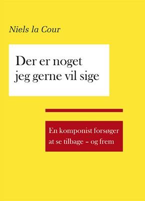 Der er noget jeg gerne vil sige Niels la Cour 9788793610743