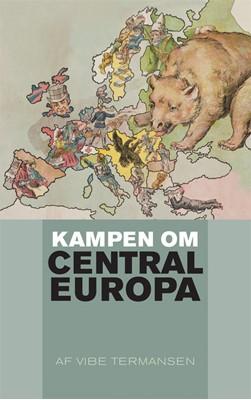 Kampen om Centraleuropa Vibe Termansen 9788712058946