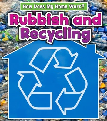 Rubbish and Recycling Chris Oxlade 9781406237733