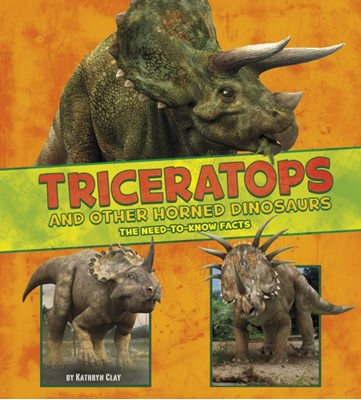 Triceratops and Other Horned Dinosaurs Kathryn Clay 9781474719537